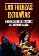 Las fuerzas Extranas. Cuentos De Los Escritores Latinoamericanos — фото, картинка — 1